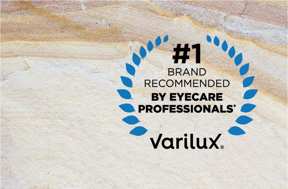 #1 brand recommended by eyecare professionals*. Varilux progressive lenses.