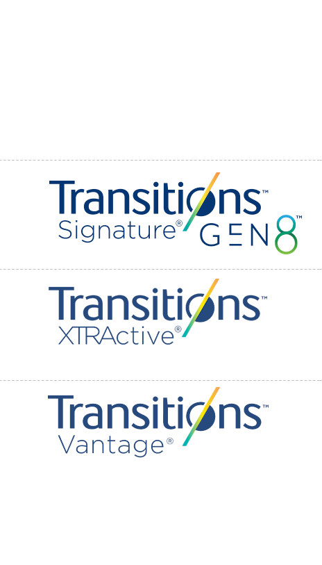 Transitions™ Signature® GEN8™. Transitions™ XTRActive®. Transitions™ Vantage®.